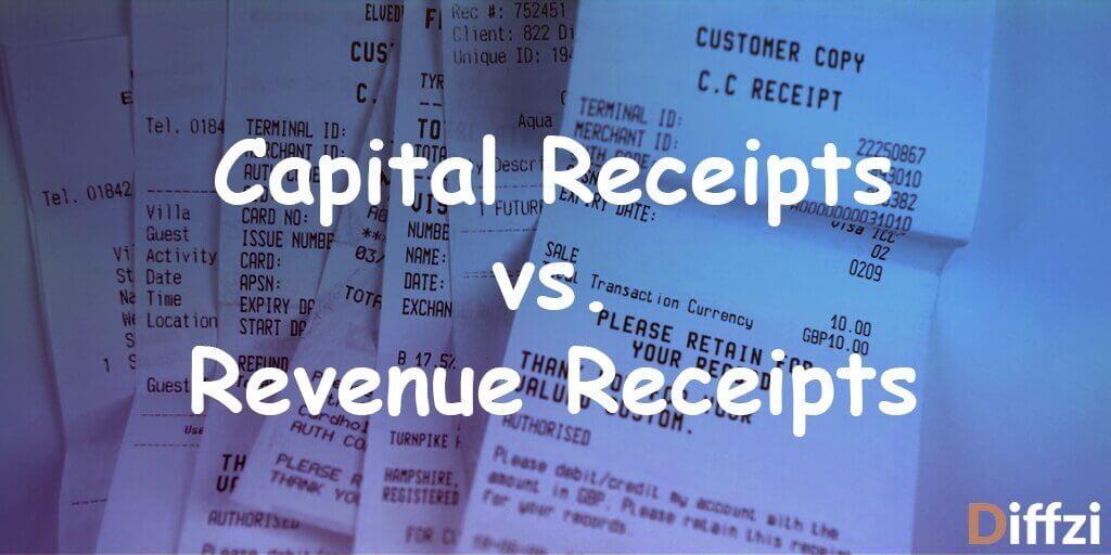 Capital Receipts vs. Revenue Receipts